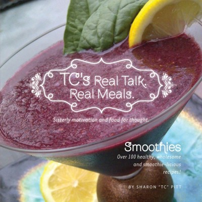 Real Talk. Real Meals: Smoothies